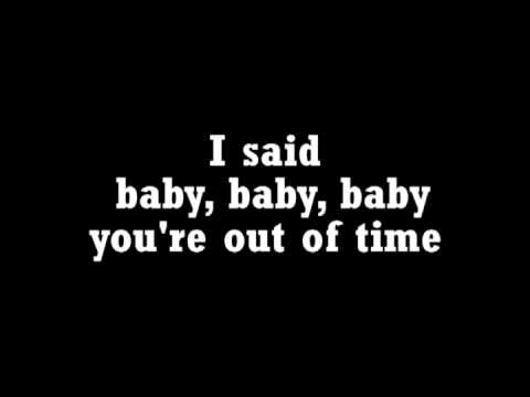 Baby baby baby you re out of time lyrics